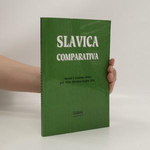 náhled knihy - Slavica comparativa : sborník k životnímu jubileu prof. PhDr. Miroslava Kvapila, DrSc.