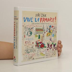 náhled knihy - Vive la France! : 100 polibků sladké Francie