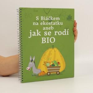 náhled knihy - S Biáčkem na ekostatku aneb Jak se rodí BIO