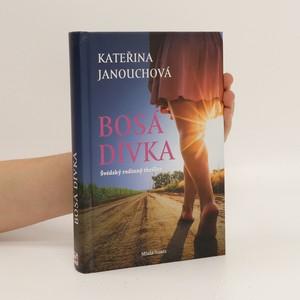 náhled knihy - Bosá dívka : švédský rodinný thriller