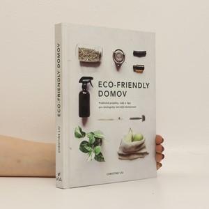náhled knihy - Eco-friendly domov : praktické projekty, rady a tipy pro ekologicky šetrnější domácnost