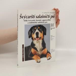 náhled knihy - Švýcarští salašničtí psi : velký švýcarský, bernský, appenzellský a entlebušský salašnický pes : správná péče a porozumění