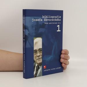 náhled knihy - Bibliografie Josefa Škvoreckého 1 : česky publikované dílo