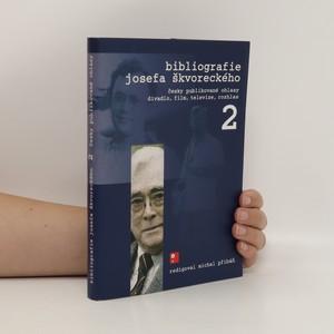 náhled knihy - Bibliografie Josefa Škvoreckého : publikované ohlasy - divadlo, film, televize, rozhlas