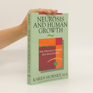 náhled knihy - Neurosis and human growth : the struggle toward self-realization