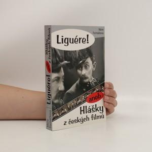 náhled knihy - Liguére!, aneb, Hlášky z českých filmů