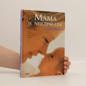 náhled knihy - Máma je nejlepší lék. Jak napomáhat uzdravení kojence. Lékařské a praktické rady při zdravotních obtížích