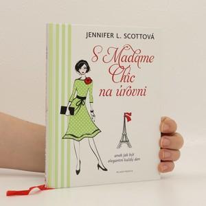náhled knihy - S Madame Chic na úrovni, aneb, Jak být elegantní každý den