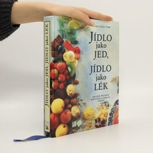 náhled knihy - Jídlo jako jed, jídlo jako lék. Abecední průvodce bezpečnou a zdravou výživou