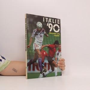 náhled knihy - Itálie '90. Mistrovství světa v kopané.