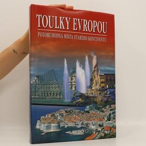 náhled knihy - Toulky Evropou : pozoruhodná místa starého kontinentu
