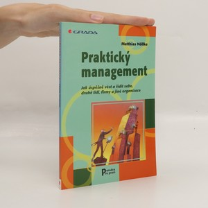 náhled knihy - Praktický management. Jak úspěšně vést a řídit sebe, druhé lidi, firmy a jiné organizace