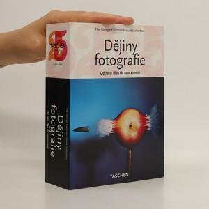 náhled knihy - Dějiny fotografie : od roku 1839 do současnosti