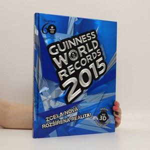 náhled knihy - Guinness World Records 2015. Zcela nová rozšířená realita!