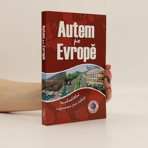 náhled knihy - Autem po Evropě : [nenahraditelné informace pro řidiče]