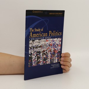 náhled knihy - The Study of American Politics : a blibliographic survey