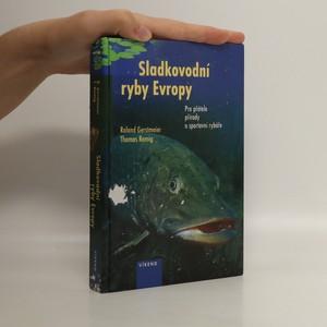 náhled knihy - Sladkovodní ryby Evropy : pro přátele přírody a sportovní rybáře