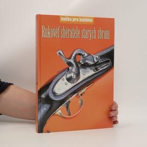 náhled knihy - Rukověť sběratele starých zbraní