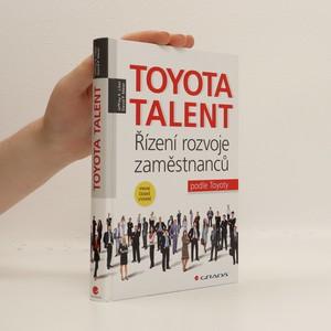 náhled knihy - Toyota talent : řízení rozvoje zaměstnanců podle Toyoty