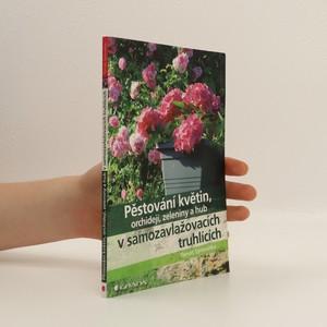 náhled knihy - Pěstování květin, orchidejí, zeleniny a hub v samozavlažovacích truhlících