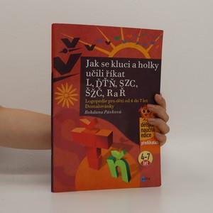 náhled knihy - Jak se kluci a holky učili říkat L, ĎŤŇ, CSZ, ČŠŽ, R a Ř. Logopedie pro děti od 4 do 7 let
