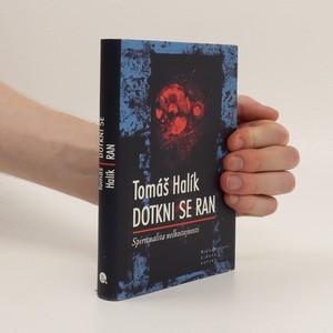 náhled knihy - Dotkni se ran. Spiritualita nelhostejnosti