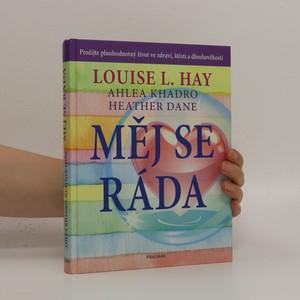 náhled knihy - Měj se ráda : prožijte plnohodnotný život ve zdraví, štěstí a dlouhověkosti