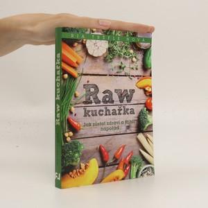 náhled knihy - Raw kuchařka : jak zůstat zdraví a štíhlí napořád