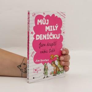 náhled knihy - Můj milý deníčku : příběhy z Mackerelské základní školy. Jsou dospělí vůbec lidi?