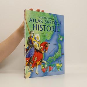 náhled knihy - Ilustrovaný atlas světové historie