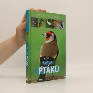 náhled knihy - Atlas ptáků : 250 evropských druhů