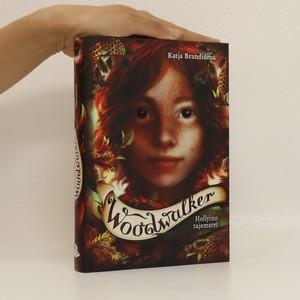 náhled knihy - Woodwalker. Hollyino tajemství