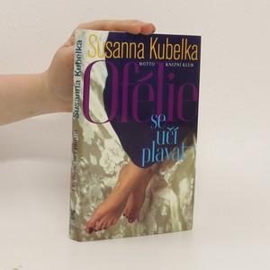 náhled knihy - Ofélie se učí plavat : román mladé ženy po čtyřicítce