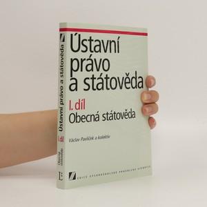 náhled knihy - Ústavní právo a státověda. 1. díl, Obecná státověda