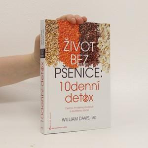 náhled knihy - Život bez pšenice : 10denní detox