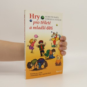 náhled knihy - Hry pro tříleté a mladší děti. Náměty pro všední i mimořádné dny v mateřské škole