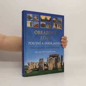 náhled knihy - Obrazový atlas; Poutní a svatá místa: světová náboženství a jejich poutní místa