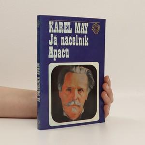 náhled knihy - Já, náčelník Apačů : život a dílo Karla Maye