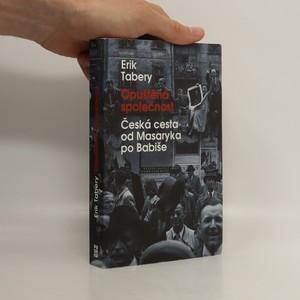 náhled knihy - Opuštěná společnost : Česká cesta od Masaryka po Babiše