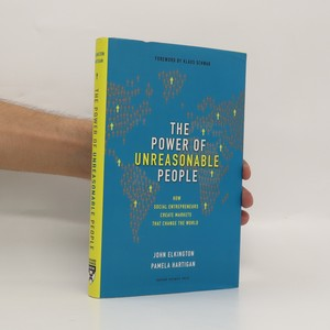 náhled knihy - The power of unreasonable people : how social entrepreneurs create markets that change the world