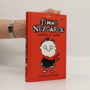 náhled knihy - Timmy Nezdárek. 1. Díl. Chybička se vloudí