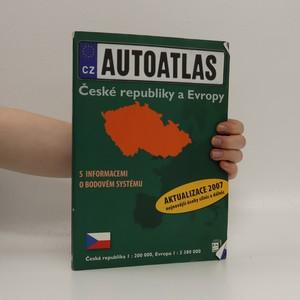 náhled knihy - Autoatlas České republiky a Evropy [s informacemi o bodovém systému] : [aktualizace 2007 nejnovější úseky silnic a dálnic]