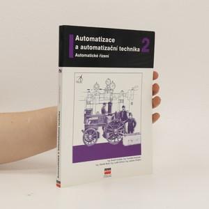náhled knihy - Automatizace a automatizační technika 2 : automatické řízení
