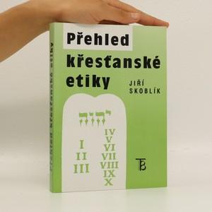 náhled knihy - Přehled křesťanské etiky