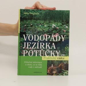 náhled knihy - Vodopády, jezírka, potůčky : užitečné informace o všem, co se týká vody v zahradě