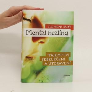 náhled knihy - Mental healing : tajemství sebeléčení a uzdravení