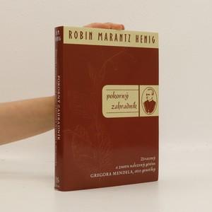 náhled knihy - Pokorný zahradník : Ztracený a znovu nalezený génius Gregora Mendela, otce genetiky