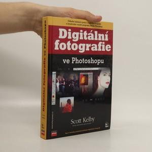 náhled knihy - Digitální fotografie ve Photoshopu : [tipy a techniky používané předními digitálními fotografy]