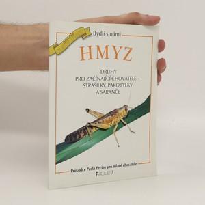 náhled knihy - Hmyz : druhy pro začínající chovatele - strašilky, pakobylky a saranče : průvodce Pavla Peciny pro mladé chovatele Bydlí s námi hmyz