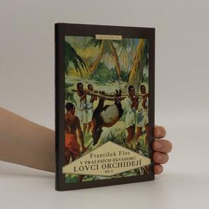 náhled knihy - Lovci orchidejí II. díl: V pralesích Ekvádoru